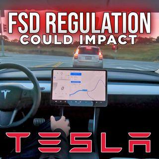 290. Full Self-Driving Regulation to Impact Tesla?