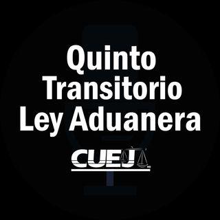 Quinto Transitorio Ley Aduanera México