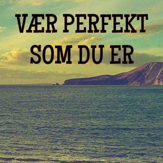 Vær perfekt som du er