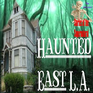 Haunted East Los Angeles | Interview with Mario Becerra | Podcast