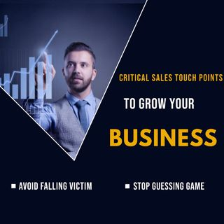 Critical Sales Touch Points to Grow Your Business