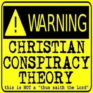 Christian Conspiracy Theory