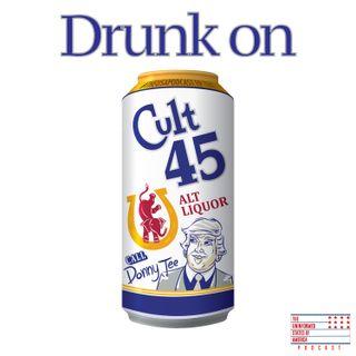 Drunk on Cult 45,Mueller Genuine Draft & Policies that Kill