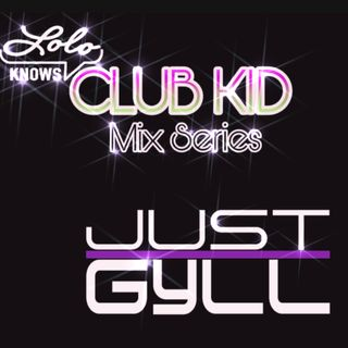 LOLO Knows Club Kid Mix Series... Just Gyll, Transitions United, South Carolina