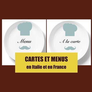 Cartes et menus, en Italie et en France.