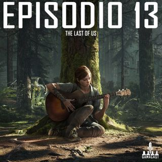 Episodio 13 - The last of us