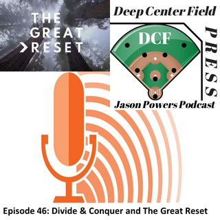 Episode 46: Divide and Conquer and The Great Reset