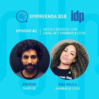 Empreenda BSB #02 | Moda e Brasília, por Sambar&Love e Dane-se