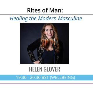 Healing the Modern Masculine | Divorce Coach Helen Glover on Rites of Man with Ian Lynch