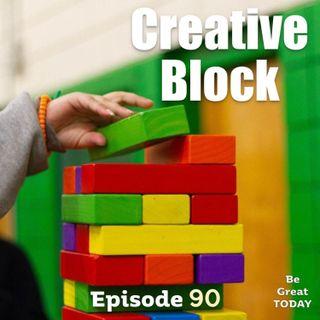 Episode 90: Creative Block