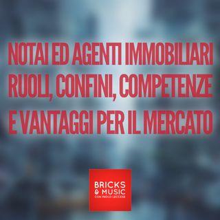 BM - Puntata n. 65 - Notai ed Agenti immobiliari, ruoli, confini, competenze e vantaggi per il mercato