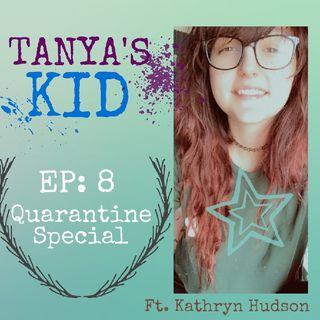 EP 8: Quarantine Special ft. Kathryn Hudson