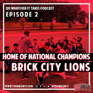 DOWIT #2 The Brick City Lions: Home of the National Champions
