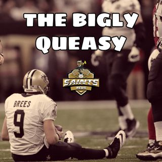 Saints News Radio:  The Bigly Queasy for Who Dat Nation