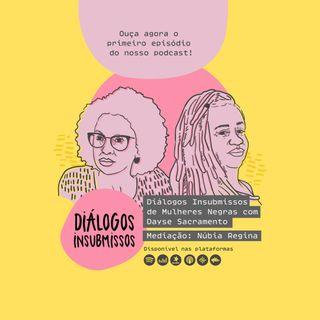 Diálogos Insubmissos de Mulheres Negras com Dayse Sacramento