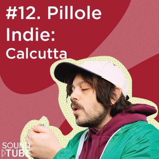 #12. Pillole Indie- CALCUTTA