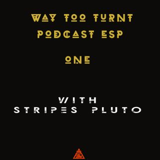 Way Too Turnt Podcast Ep 1 - Interview with Stripes. & Bitcoin Talk