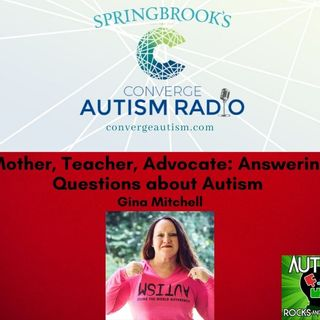 Mother, Teacher, Advocate: Answering Questions about Autism