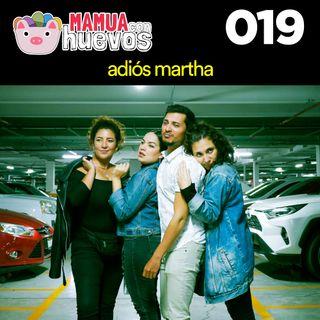 Adiós Martha - MCH #019