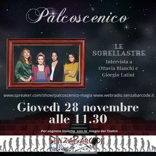 A Palcoscenico con Ottavia Bianchi e Giorgio Latini, per Le sorellastre