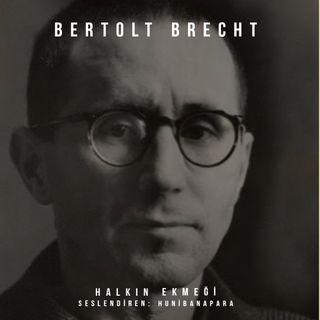 Bertolt Brecht- Halkın Ekmeği