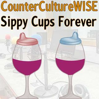 Sippy Cups Forever