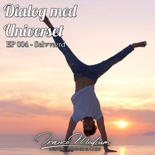 Dialog med Universet - EP 004 - Selvværd