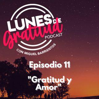 """Lunes de Gratitud Episodio 11 """"Gratitud y Amor"""""""