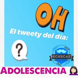 Adolescencia - Becks | El Tweety Del Día