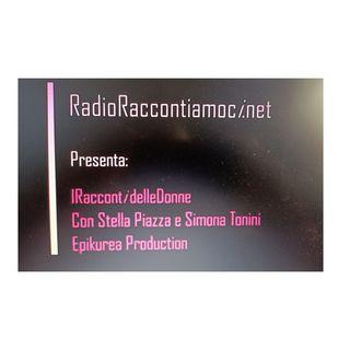 """""""IRaccontidelleDonne """" con i RadioRaccontiamoci e Stella Piazza"""
