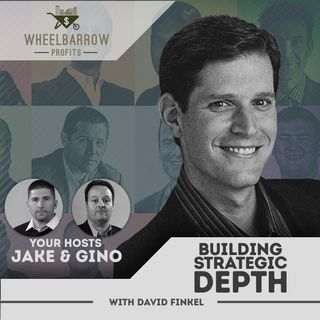 Building Strategic Depth with David Finkel