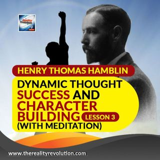 Henry Thomas Hamblin Dynamic Thought Lesson 3 Changing The Subconscious Mind