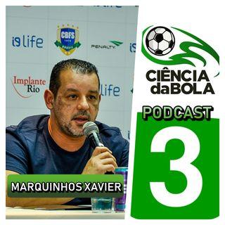 Episódio 3: Entrevista com Marquinhos Xavier (Seleção Brasileira) FUTSAL E CIÊNCIA - Parte 2