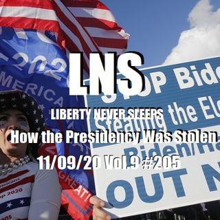 How the Presidency Was Stolen 11/09/20 Vol.9 #205