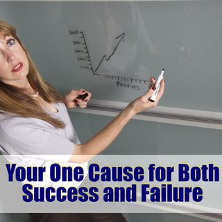 The One Reason for Both Our Success and Failure – Mindset