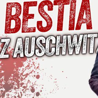 BESTIA Z AUSCHWITZ! Podcast Kryminalny