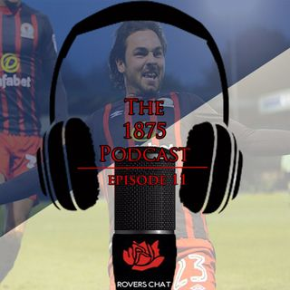 1875 Podcast - Episode 11 - Blackburn Rovers Podcast - Bury, Oxford