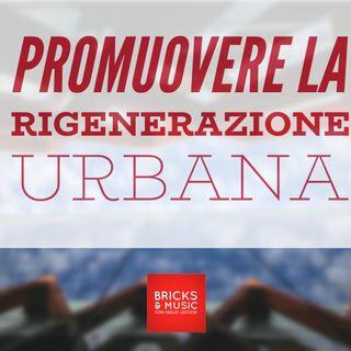 BM - Puntata n. 68 - Promuovere la rigenerazione urbana