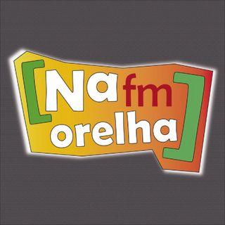 NA ORELHA FM: NA ORELHA INDEPENDENTE
