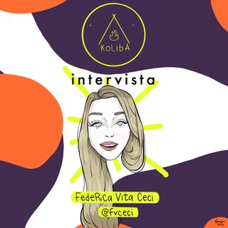 Intervista a Federica Vita Ceci - Koliba Podcast Ep. 6