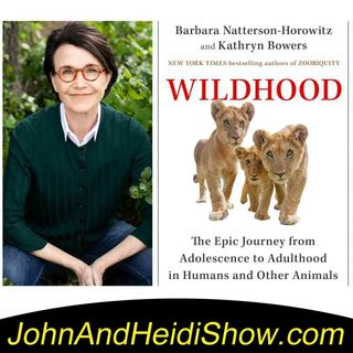 09-27-19-John And Heidi Show-DrBarbaraNatterson-Horowitz-WILDHOOD