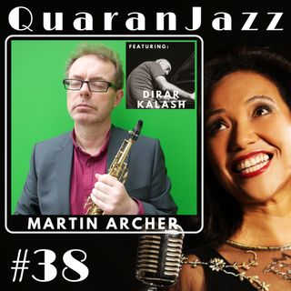 QuaranJazz episode #38 - Interview with Martin Archer feat. Dirar Kalash