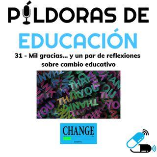 PDE31 - Mil gracias... y un par de reflexiones sobre cambio educativo
