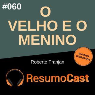 T2#060 O velho e o menino | Roberto Tranjan