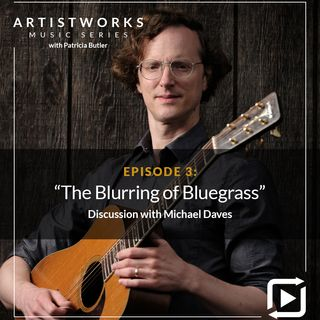 The Blurring of Bluegrass: Michael Daves