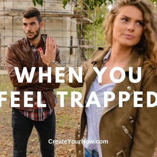2325 When You Feel Trapped