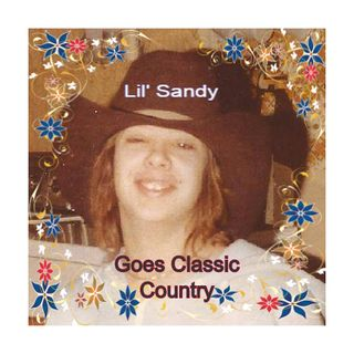 Lil' Sandy Goes Classic Country   .8  5/12/20