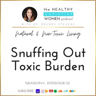 S4 E02: Snuffing Out Toxic Burden