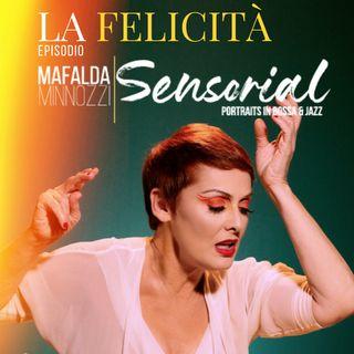 """Sensorial """"La Felicità"""" MAFALDA MINNOZZI"""