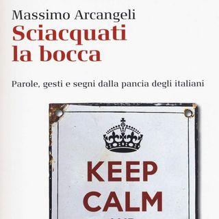 """Massimo Arcangeli """"Sciacquati la bocca"""""""